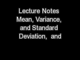 Lecture Notes Mean, Variance, and Standard Deviation,  and
