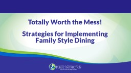 Totally Worth the Mess! Strategies for Implementing