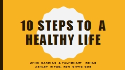 10 Steps to  a Healthy life PowerPoint PPT Presentation