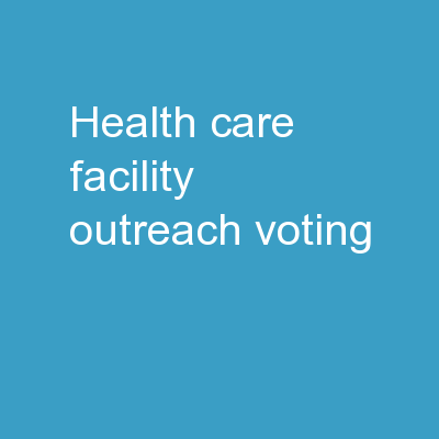 Health Care Facility Outreach Voting