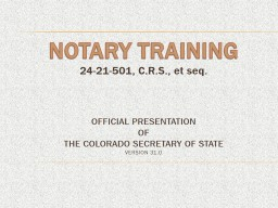 NOTARY TRAINING 24-21-501, C.R.S., PowerPoint PPT Presentation