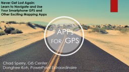 APPs FOR    GPS Chad Sperry, GIS Center