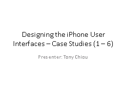 Designing the iPhone User Interfaces – Case
