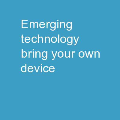 Emerging Technology: Bring Your Own Device
