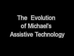 The  Evolution of Michael's Assistive Technology