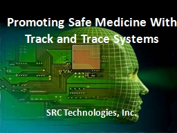 1 Promoting Safe Medicine With Track and Trace Systems