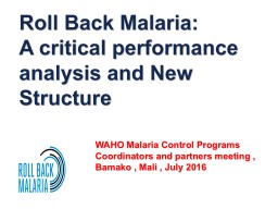 Roll Back Malaria:  A critical performance analysis and New Structure