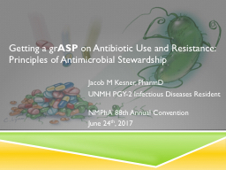 Getting a  gr ASP  on Antibiotic Use and Resistance: