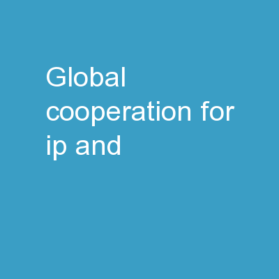 Global Cooperation  for IP and