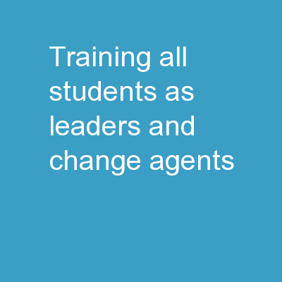 Training All Students as Leaders and Change Agents