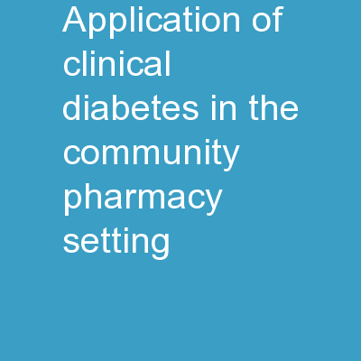 Application of Clinical Diabetes in the Community Pharmacy Setting