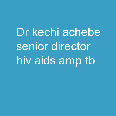 Dr. Kechi Achebe, Senior Director HIV/AIDS & TB
