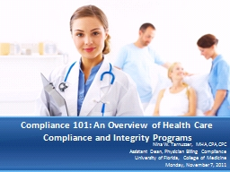 Compliance 101: An Overview of Health Care Compliance and Integrity Programs PowerPoint PPT Presentation