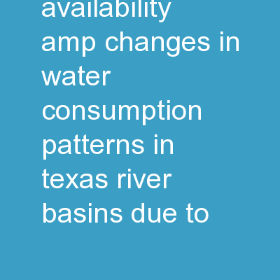 Mapping water availability & changes in water consumption patterns in Texas river basins due to