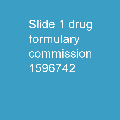 Slide  1   Drug Formulary Commission