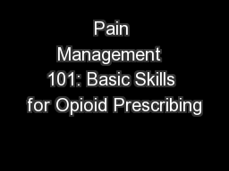 Pain Management  101: Basic Skills for Opioid Prescribing