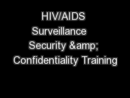 HIV/AIDS Surveillance    Security & Confidentiality Training