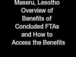 Maseru, Lesotho Overview of Benefits of Concluded FTAs and How to Access the Benefits