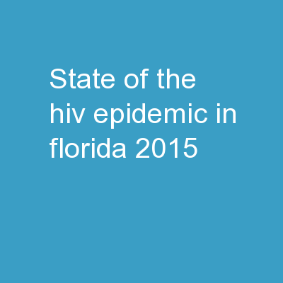 State of the HIV  Epidemic in Florida, 2015