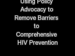 Using Policy Advocacy to Remove Barriers to Comprehensive HIV Prevention