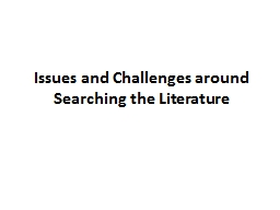 Issues and Challenges around Searching the Literature