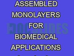 SURFACE MODIFICATION OF SELECTIVE LASER MELTED STRUCTURES USING SELF ASSEMBLED MONOLAYERS FOR BIOMEDICAL APPLICATIONS Jayasheelan Vaithilingam  Ruth D Goodridge  Steven D Christie  Steve Edmondson  an