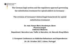 The revision of Germany's federal legal framework for opioid substitution treatment PowerPoint PPT Presentation