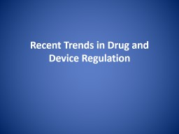 Recent Trends in Drug and Device PowerPoint PPT Presentation
