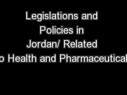 Legislations and Policies in Jordan/ Related to Health and Pharmaceuticals
