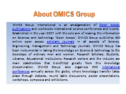 About OMICS Group       OMICS Group International is an amalgamation of PowerPoint PPT Presentation