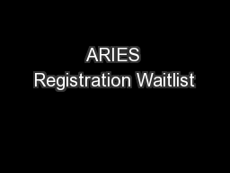 ARIES Registration Waitlist