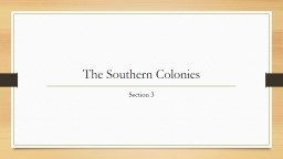 The Southern Colonies  Section 3