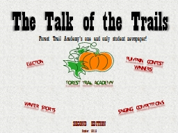 The Talk of the Trails Forest Trail Academy's one and only student newspaper!