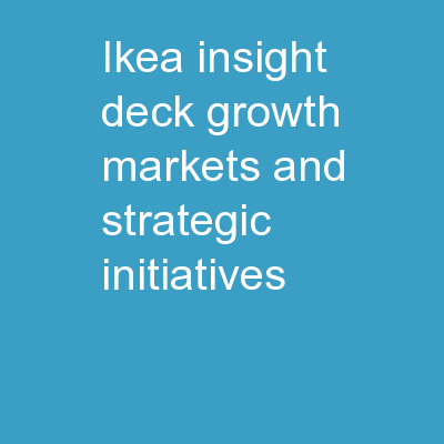 IKEA INSIGHT DECK Growth markets and strategic initiatives