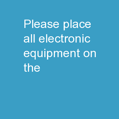 Please place all electronic equipment on the
