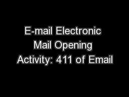 E-mail Electronic Mail Opening Activity: 411 of Email