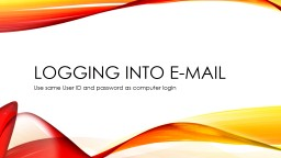 Logging into e-mail Use same User ID and password as computer login PowerPoint PPT Presentation