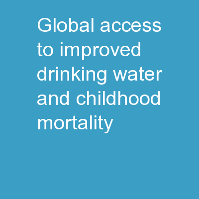 Global Access to Improved Drinking Water and Childhood Mortality