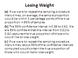 Losing Weight (a)  If we were to repeat the sampling procedure many times, on average, the sample p