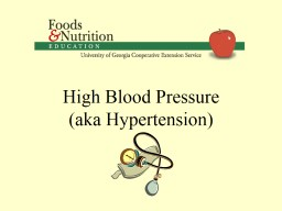 High Blood Pressure (aka Hypertension