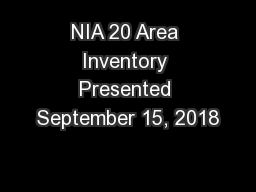 NIA 20 Area Inventory Presented September 15, 2018