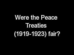 Were the Peace Treaties (1919-1923) fair?