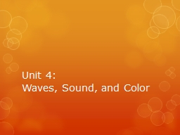 Unit 4:  Waves, Sound, and Color