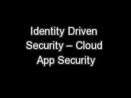 Identity Driven Security � Cloud App Security