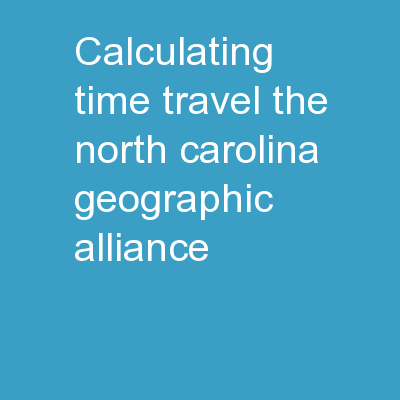 Calculating Time Travel The North Carolina Geographic Alliance