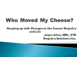 Who Moved My Cheese? Keeping up with Changes in the Cancer Registry and Life