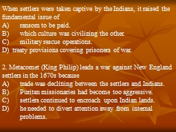 When settlers were taken captive by the Indians, it raised the fundamental issue of