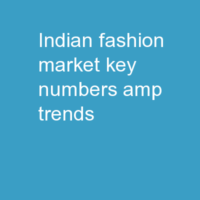 Indian Fashion Market : Key Numbers & Trends