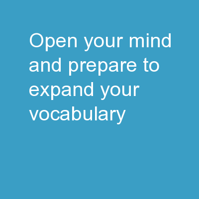 Open your mind and prepare to expand your vocabulary!