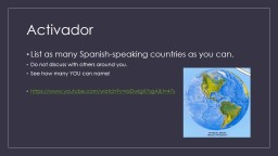 Activador List as many Spanish-speaking countries as you can.